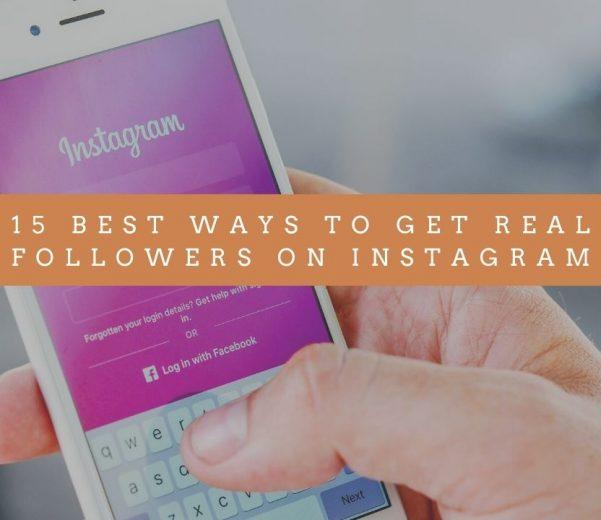 15 Best Ways To Get Real Followers On Instagram