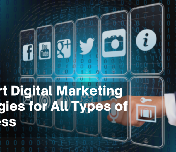 5 Smart Digital Marketing Strategies for All Types of Business